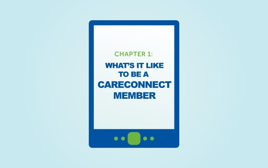 What it's like to be a CareConnect member